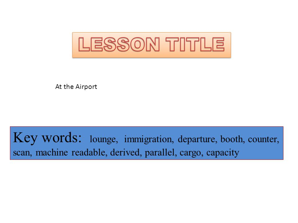 LESSON TITLE At the Airport.