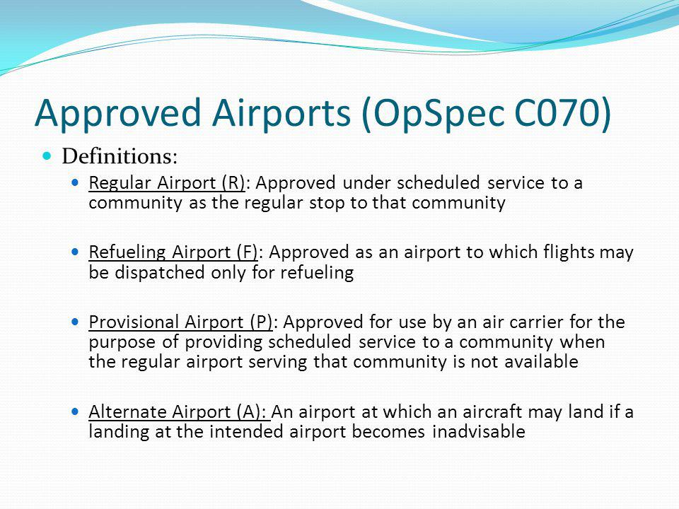 Approved Airports (OpSpec C070)