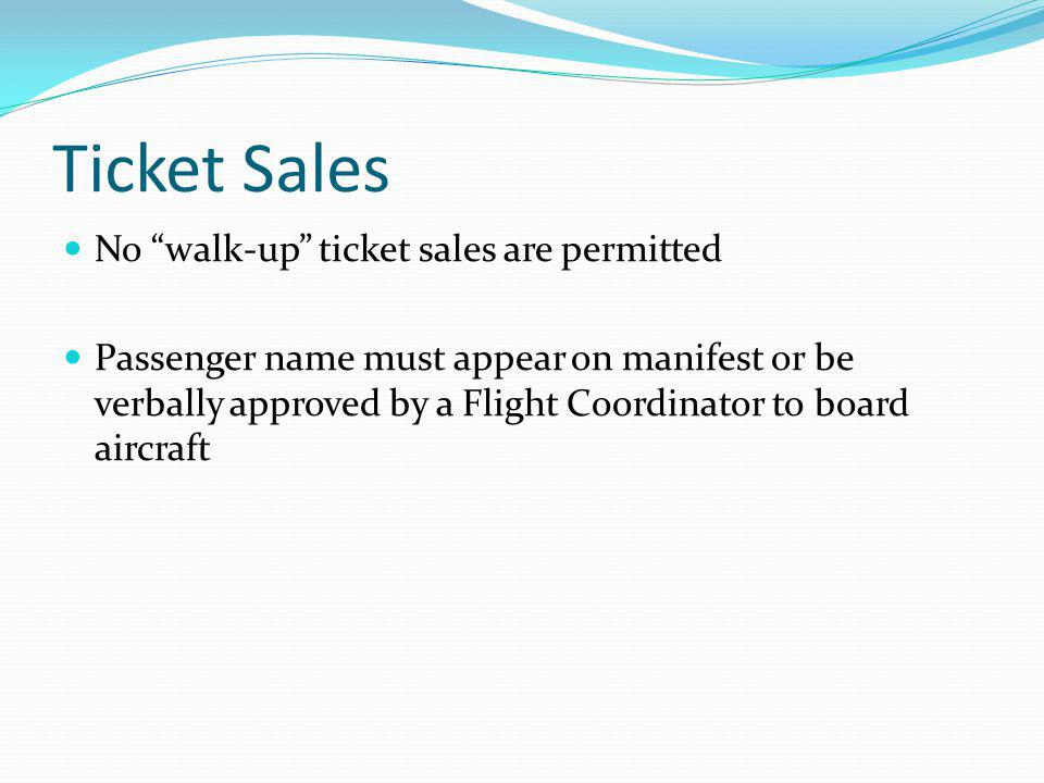 Ticket Sales No walk-up ticket sales are permitted