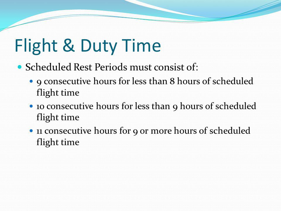 Flight & Duty Time Scheduled Rest Periods must consist of: