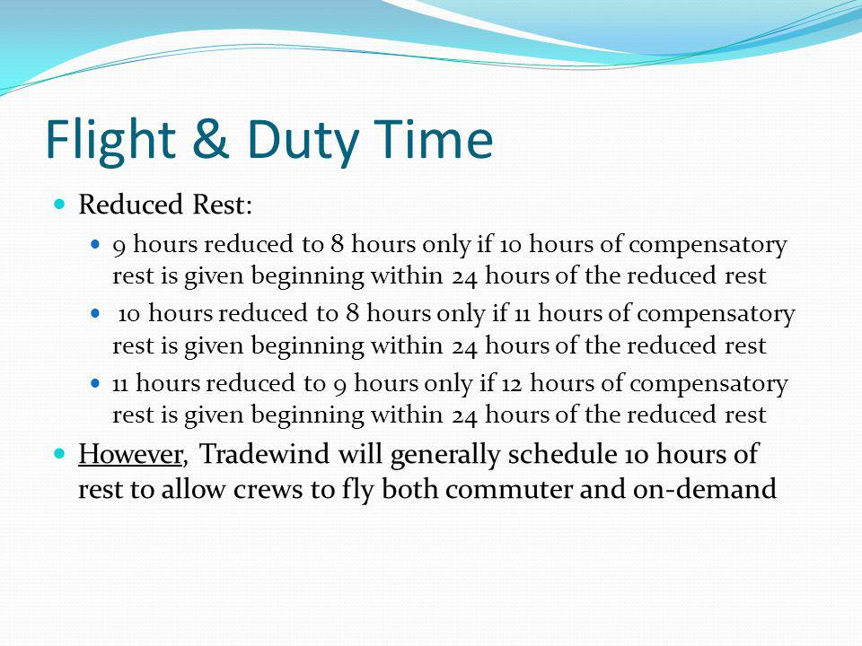 Flight & Duty Time Reduced Rest: