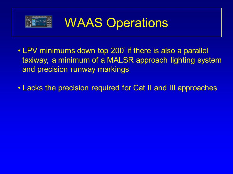 WAAS Operations LPV minimums down top 200' if there is also a parallel