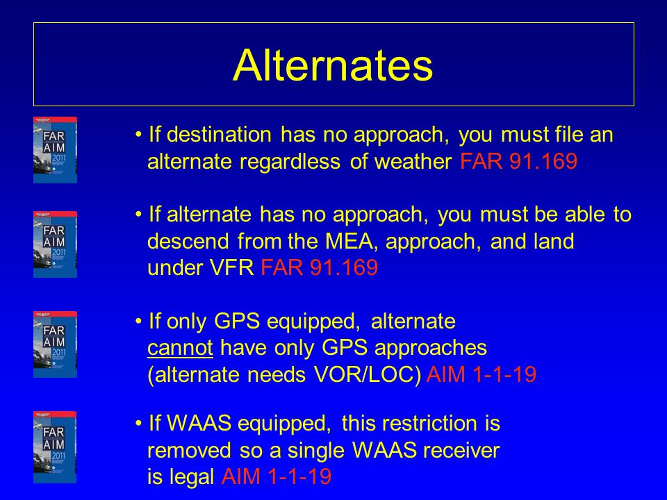Alternates If destination has no approach, you must file an