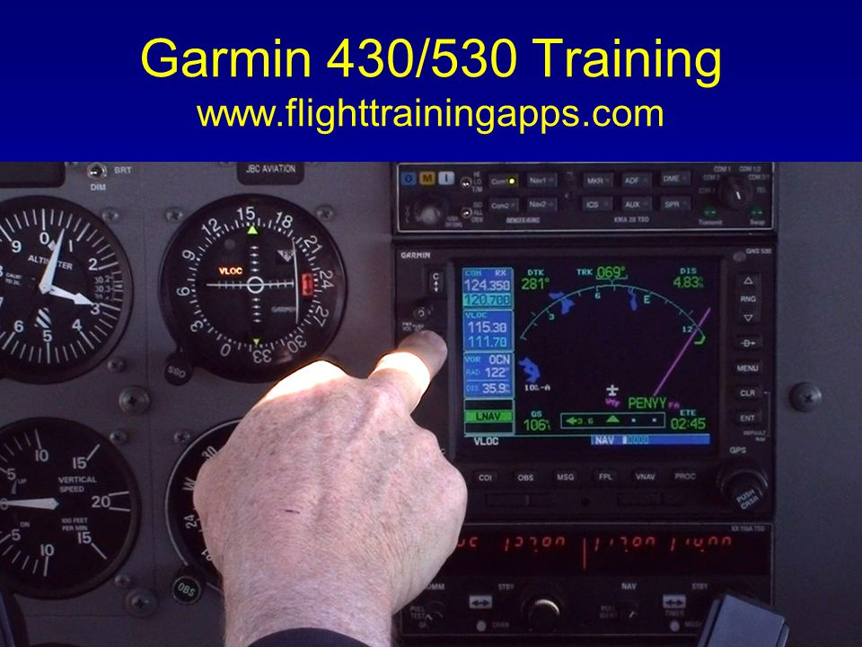 Garmin 430/530 Training www.flighttrainingapps.com