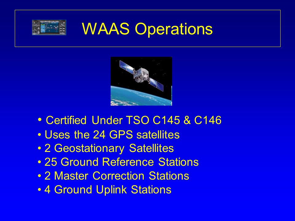 WAAS Operations Certified Under TSO C145 & C146