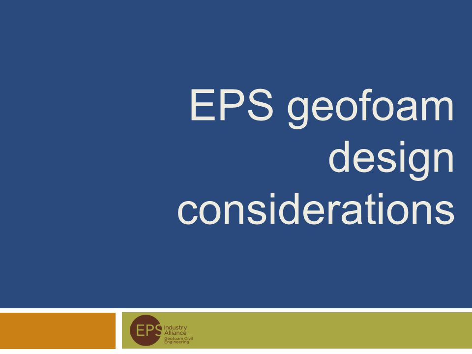 EPS geofoam design considerations
