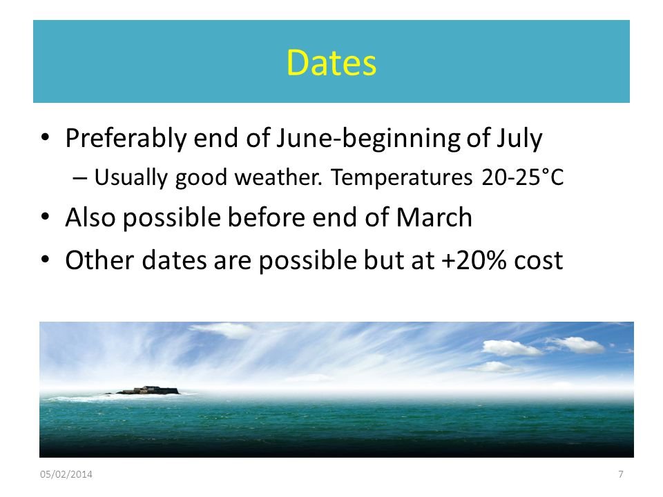 Dates Preferably end of June-beginning of July