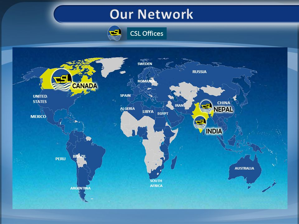 Our Network CSL Offices RUSSIA CHINA LIBYA MEXICO BRAZIL PERU SWEDEN