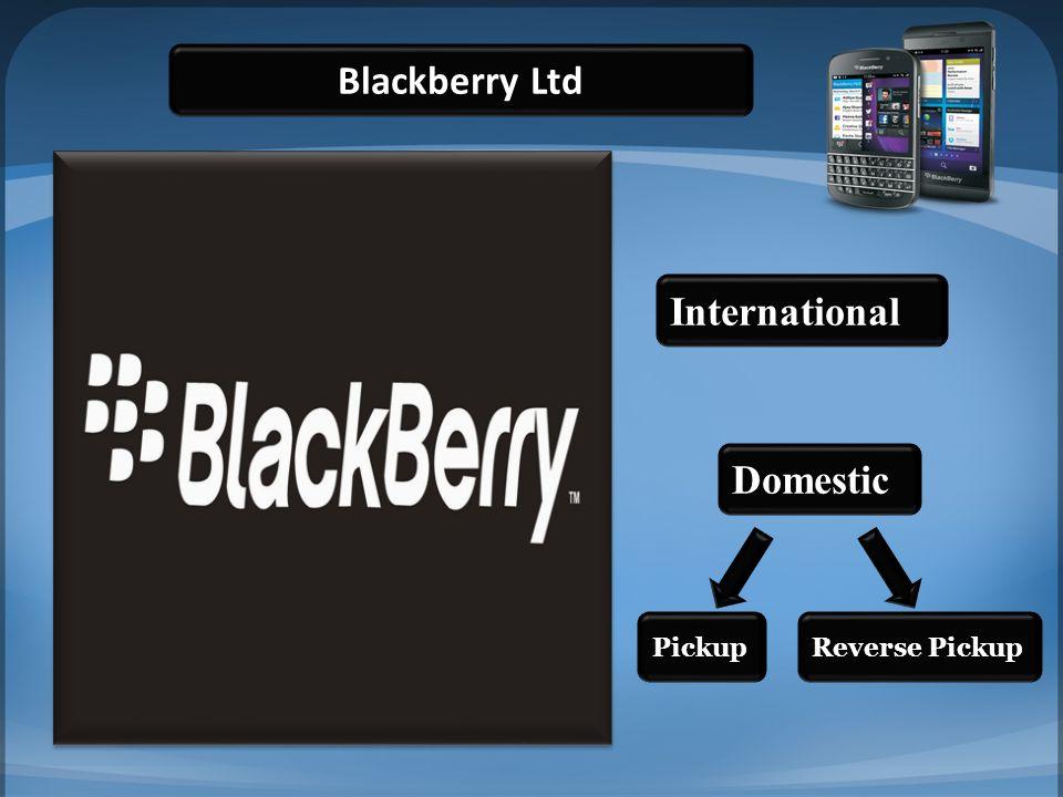 Blackberry Ltd International Domestic Pickup Reverse Pickup