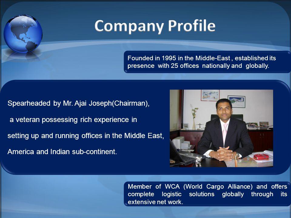 Company Profile Spearheaded by Mr. Ajai Joseph(Chairman),