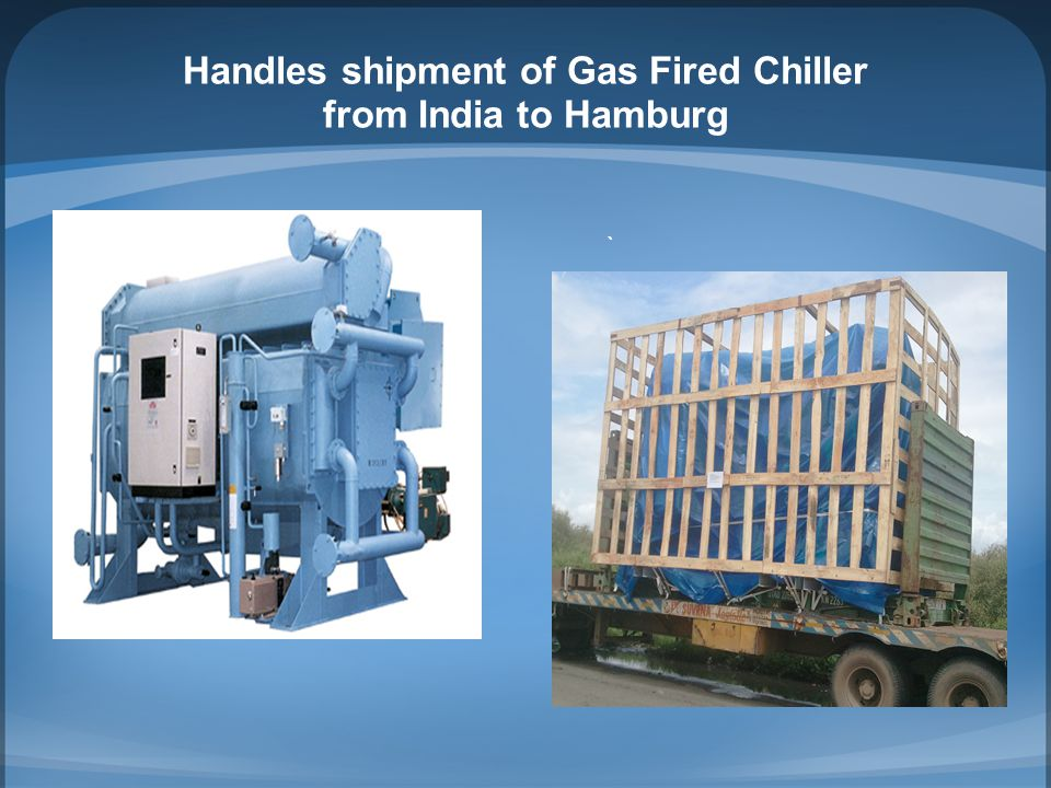 Handles shipment of Gas Fired Chiller from India to Hamburg