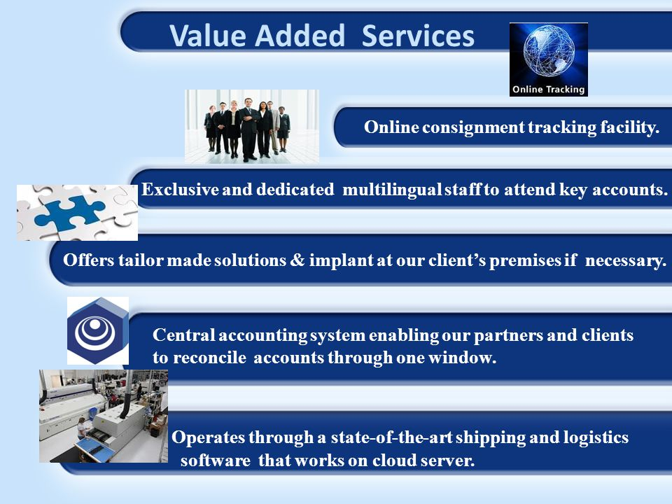 Value Added Services Online consignment tracking facility.