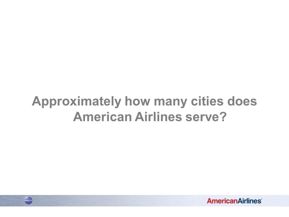 Approximately how many cities does American Airlines serve