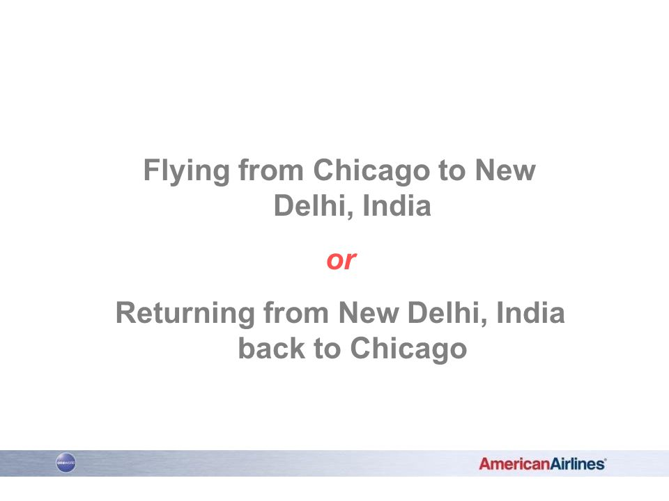Flying from Chicago to New Delhi, India