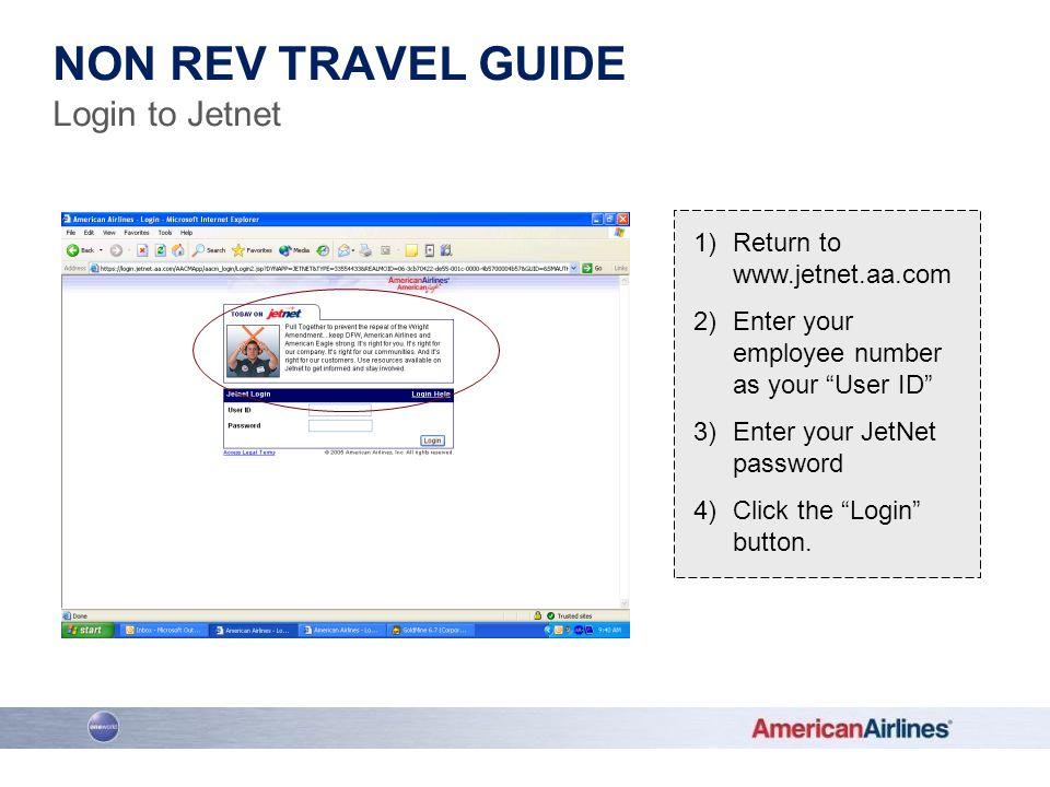 Non rev travel guide Login to Jetnet Return to www.jetnet.aa.com