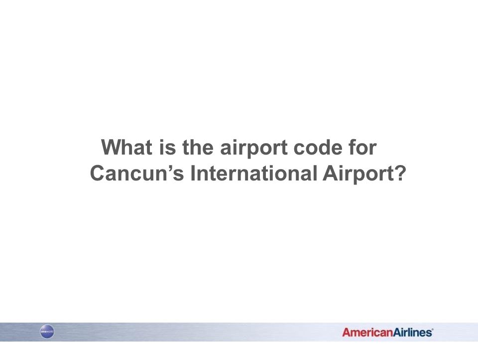 What is the airport code for Cancun's International Airport