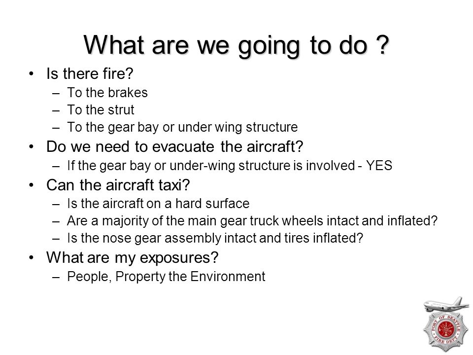 What are we going to do Is there fire