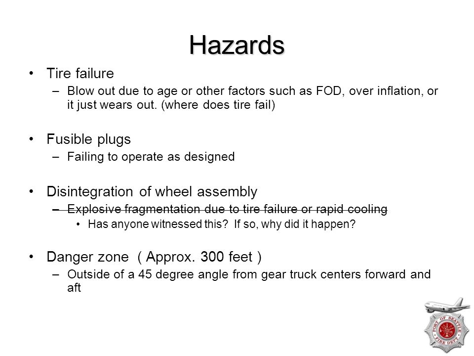 Hazards Tire failure Fusible plugs Disintegration of wheel assembly