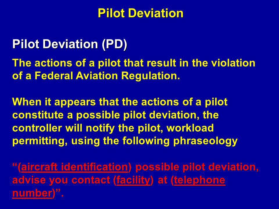 Pilot Deviation Pilot Deviation (PD)