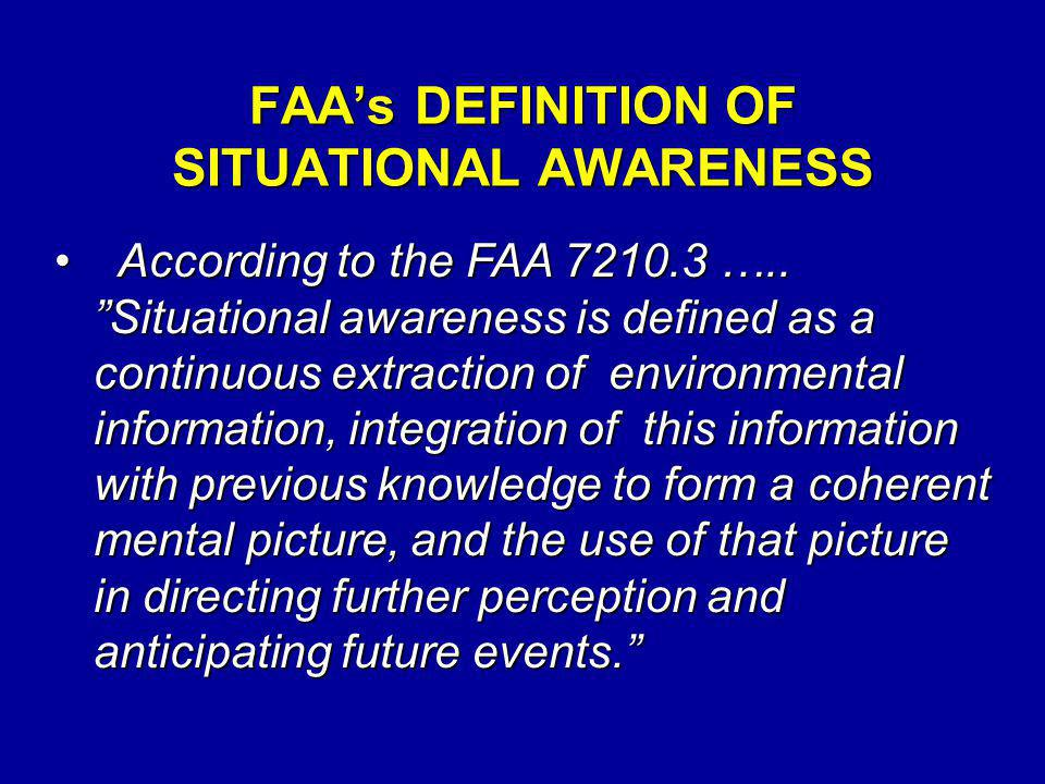 FAA's DEFINITION OF SITUATIONAL AWARENESS