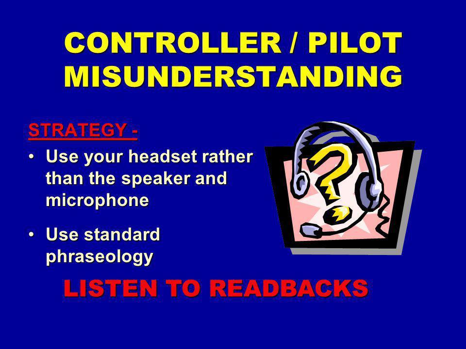 CONTROLLER / PILOT MISUNDERSTANDING