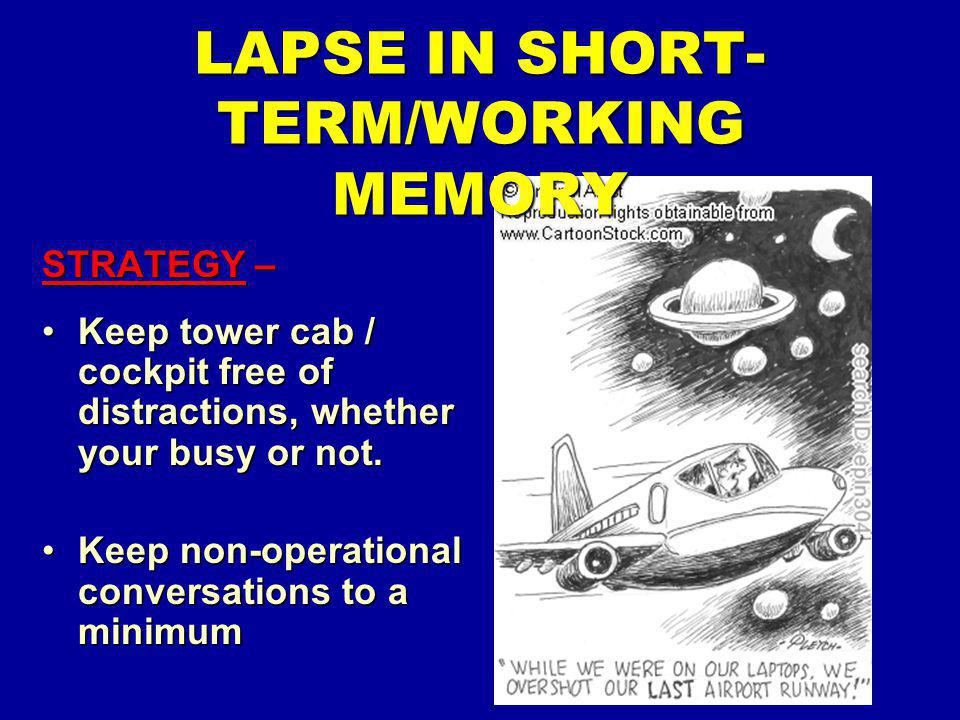 LAPSE IN SHORT-TERM/WORKING MEMORY