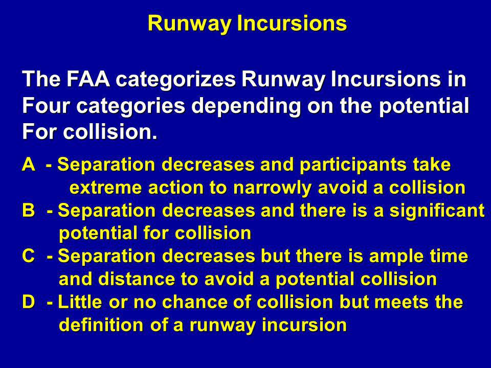 The FAA categorizes Runway Incursions in