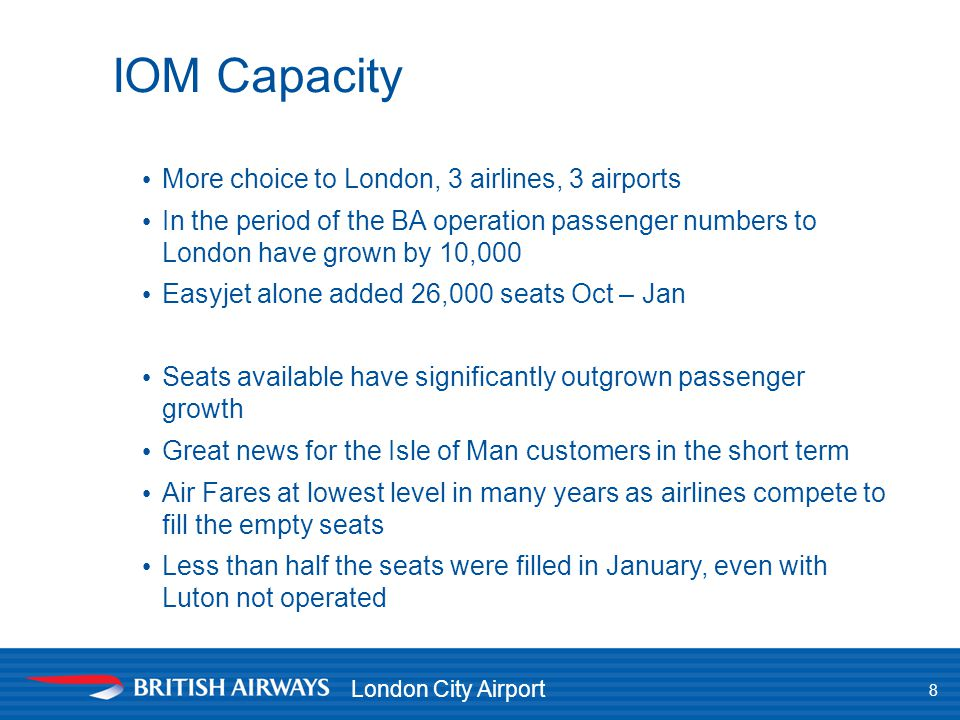 IOM Capacity More choice to London, 3 airlines, 3 airports