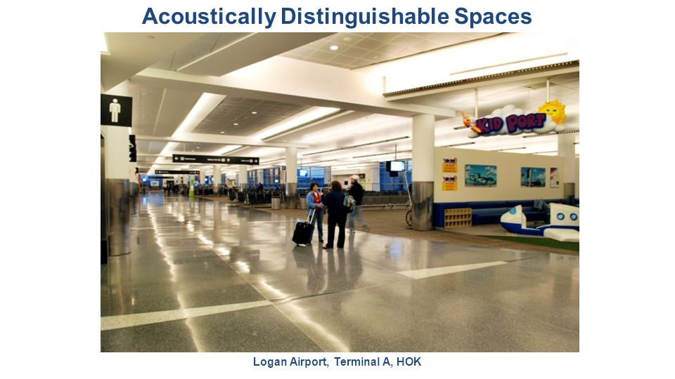 Acoustically Distinguishable Spaces Logan Airport, Terminal A, HOK