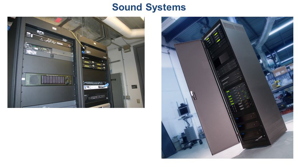 Sound Systems Equipment rack rooms will be needed