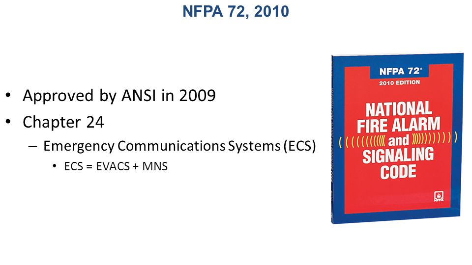 Approved by ANSI in 2009 Chapter 24 NFPA 72, 2010