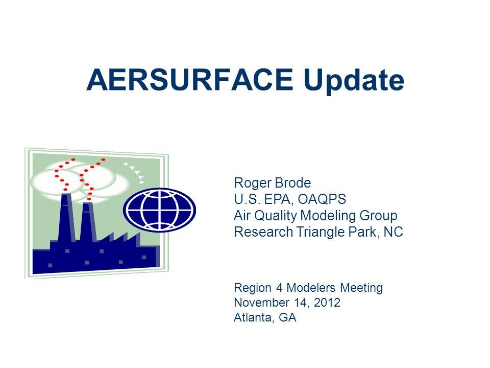 AERSURFACE Update Roger Brode U.S. EPA, OAQPS
