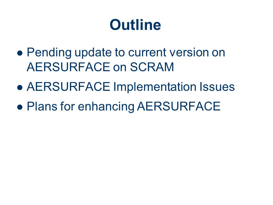 Outline Pending update to current version on AERSURFACE on SCRAM