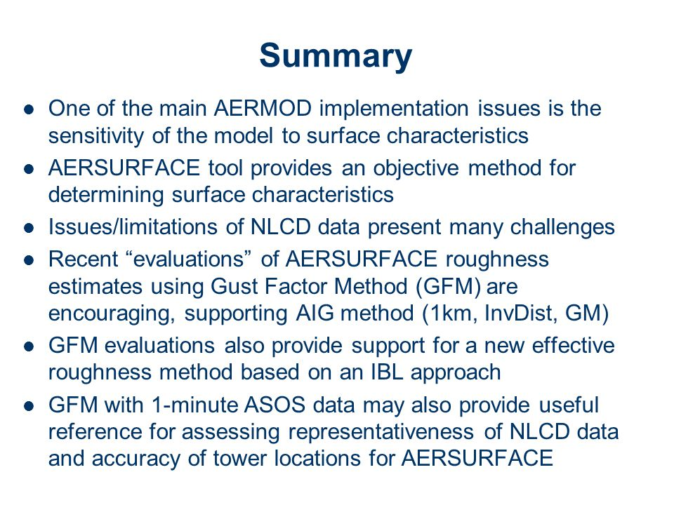 Summary One of the main AERMOD implementation issues is the sensitivity of the model to surface characteristics.