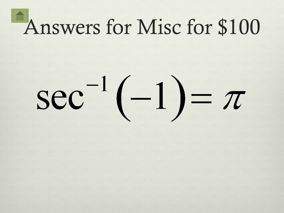 Answers for Misc for $100