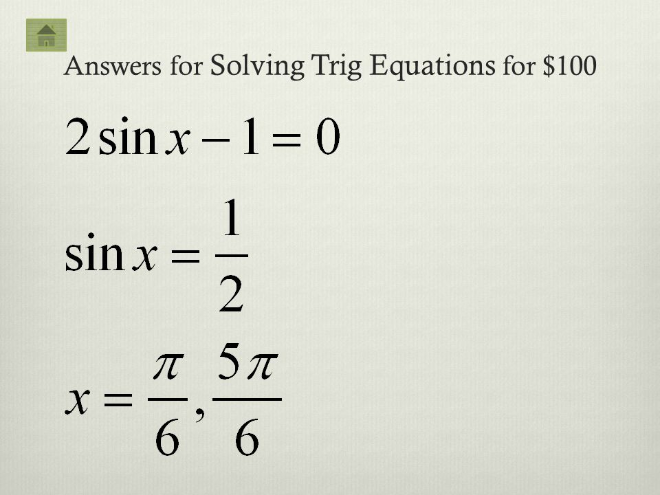Answers for Solving Trig Equations for $100