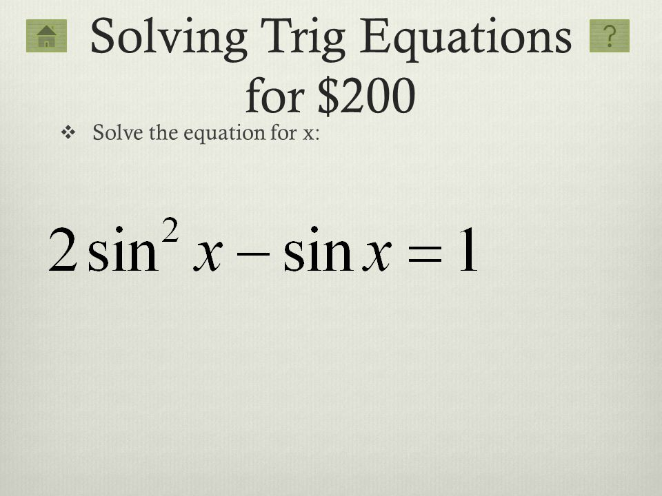 Solving Trig Equations for $200