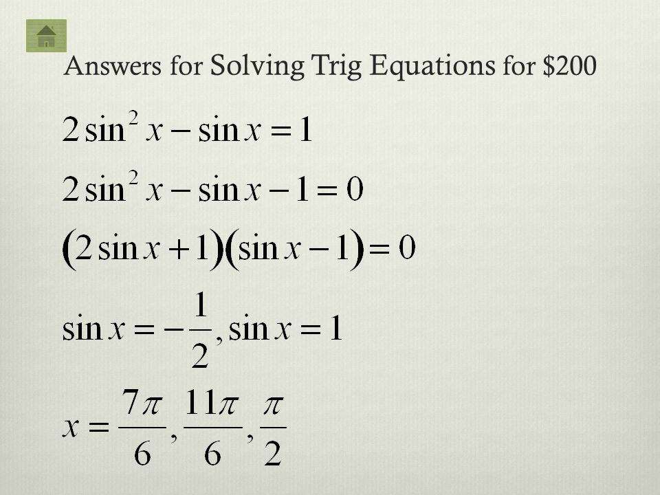 Answers for Solving Trig Equations for $200