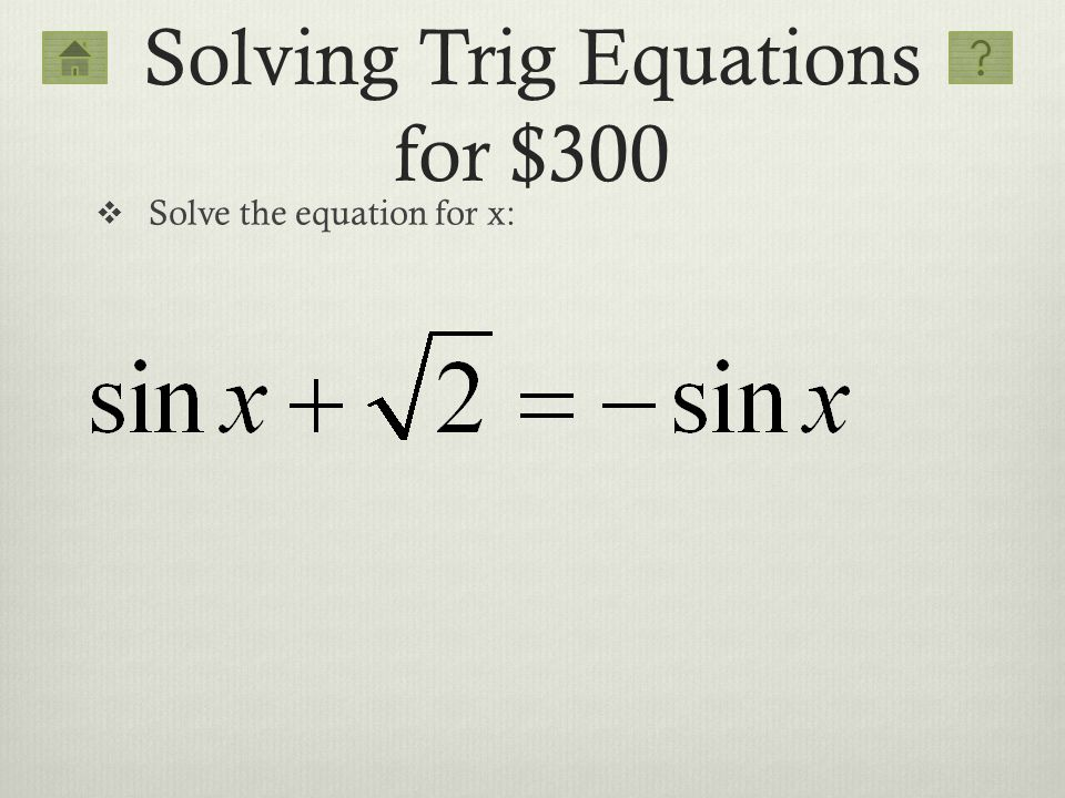 Solving Trig Equations for $300