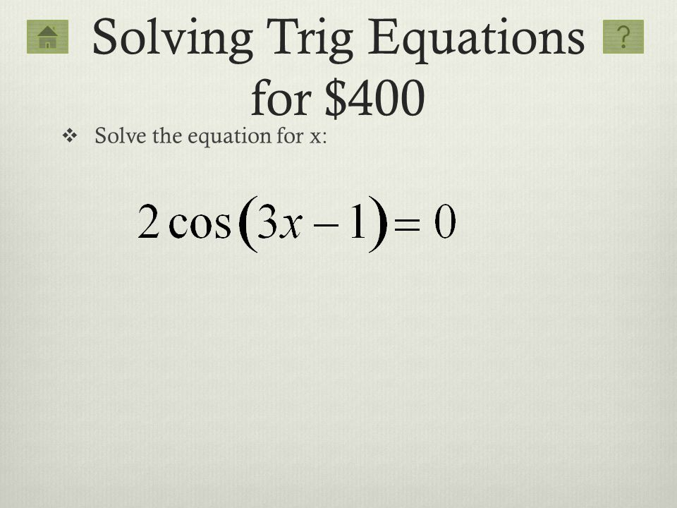 Solving Trig Equations for $400
