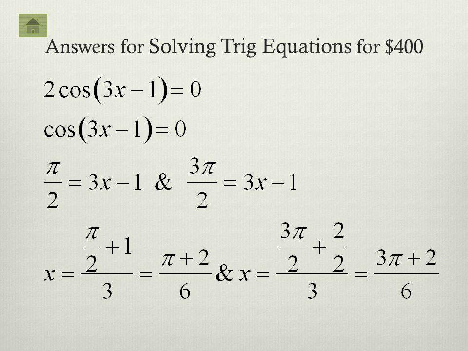 Answers for Solving Trig Equations for $400
