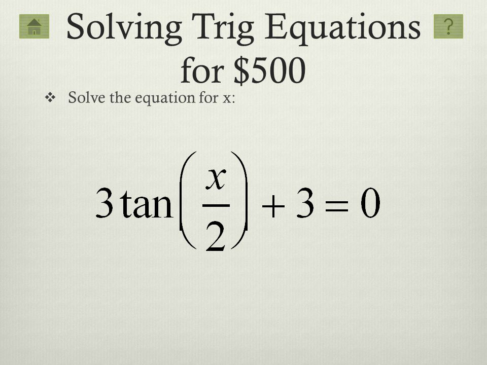 Solving Trig Equations for $500