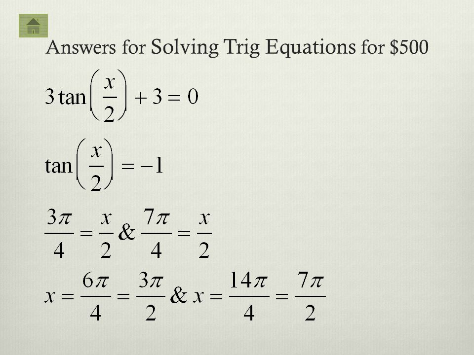 Answers for Solving Trig Equations for $500