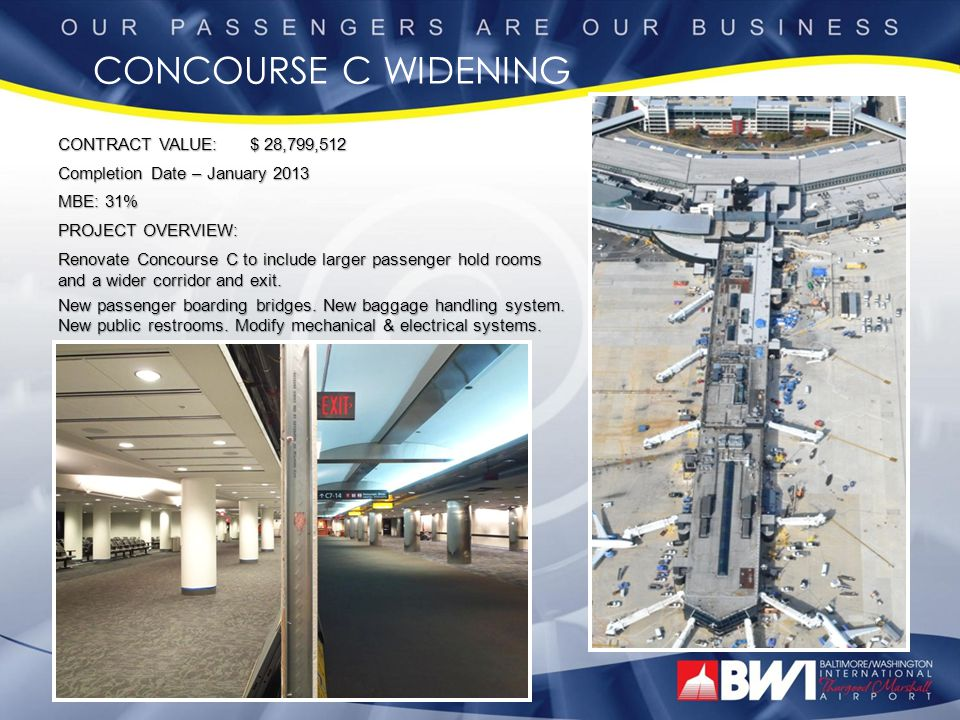 CONCOURSE C WIDENING CONTRACT VALUE: $ 28,799,512