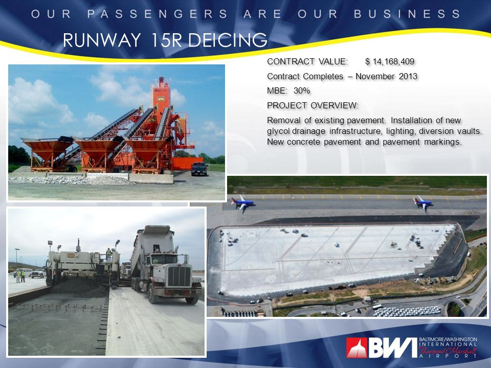 RUNWAY 15R DEICING CONTRACT VALUE: $ 14,168,409