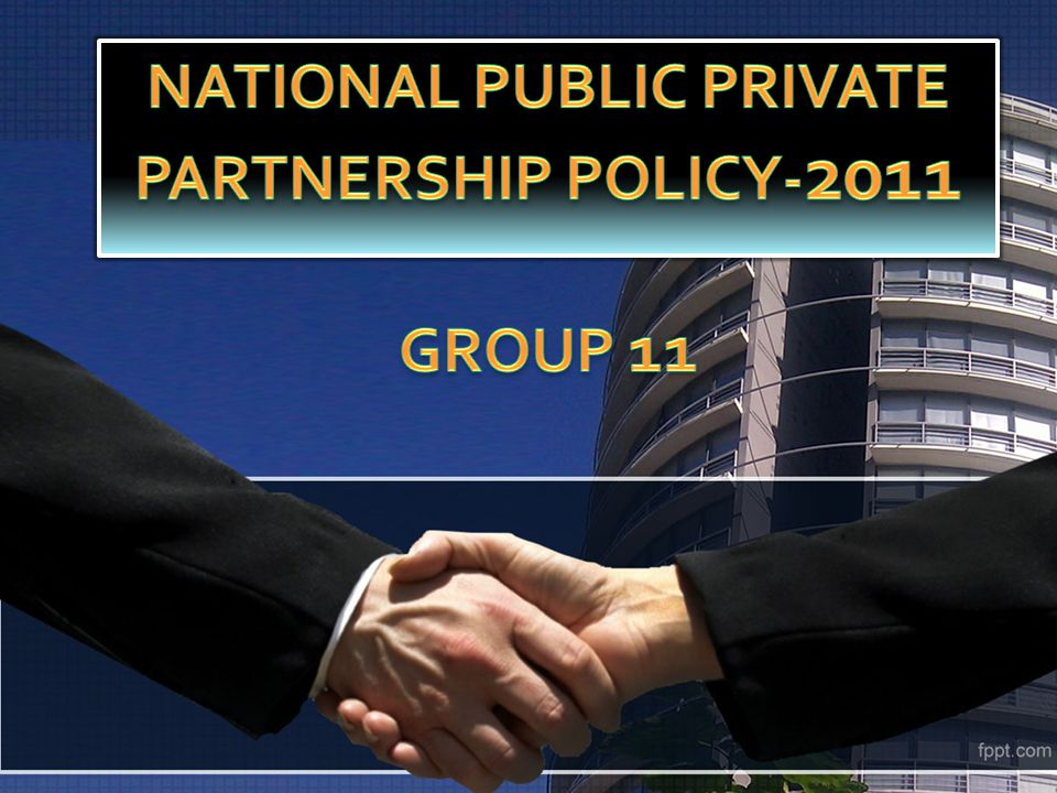 National Public Private Partnership Policy-2011 Group 11