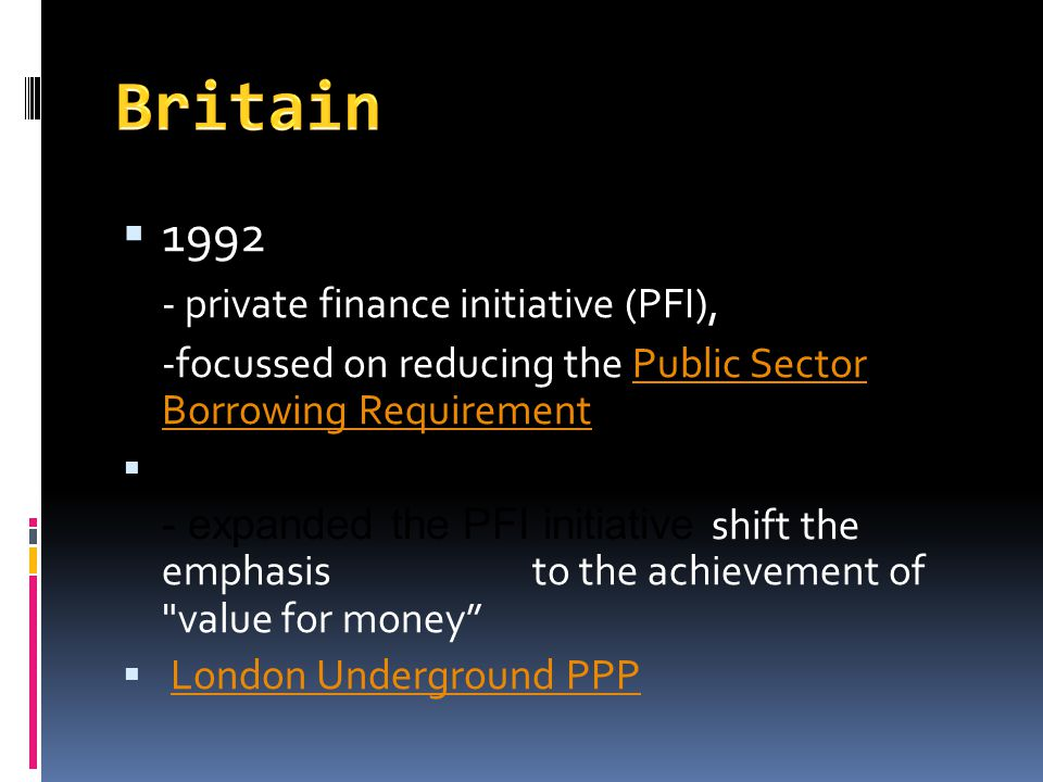 Britain 1992 - private finance initiative (PFI),