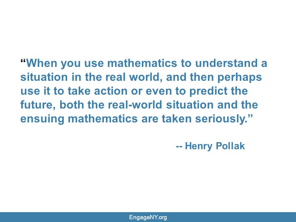 When you use mathematics to understand a situation in the real world, and then perhaps use it to take action or even to predict the