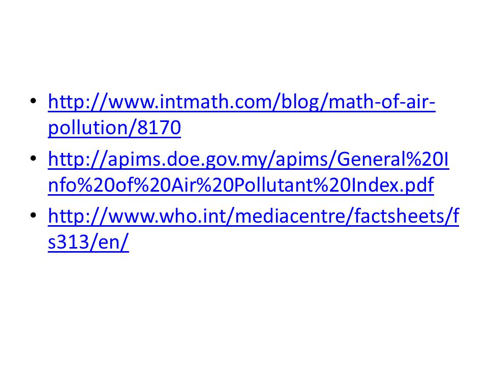 http://www.intmath.com/blog/math-of-air-pollution/8170 http://apims.doe.gov.my/apims/General%20Info%20of%20Air%20Pollutant%20Index.pdf.