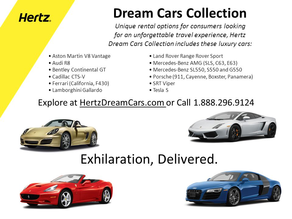 Dream Cars Collection Unique rental options for consumers looking. for an unforgettable travel experience, Hertz.